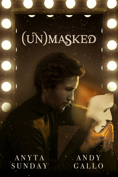 (Un)Masked by Anyta Sunday & Andy Gallo Blog Tour, Exclusive Excerpt & Giveaway!