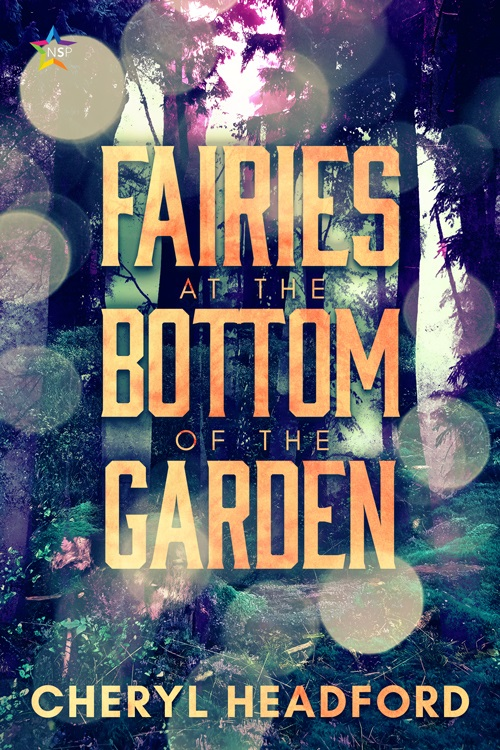 Fairies at the Bottom of the Garden by Cheryl Headford Blog Tour, Guest Post, Excerpt & Giveaway!