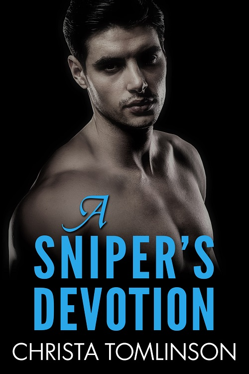 A Sniper's Devotion by Christa Tomlinson Blog Tour, Guest Post with Playlist, Excerpt & Giveaway!