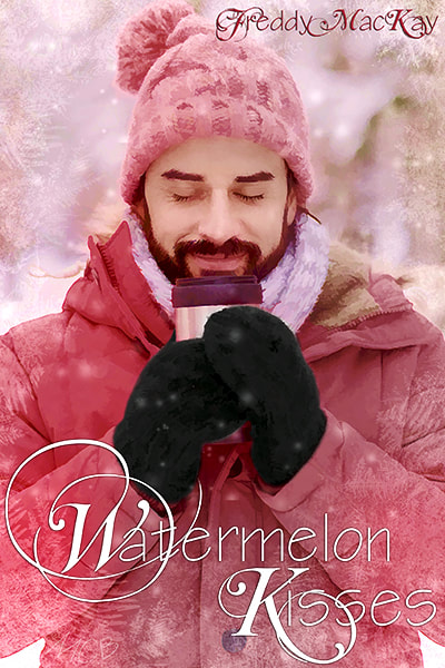 Watermelon Kisses by Freddy MacKay (MCB A Holiday to Remember Collection) & Excerpt!
