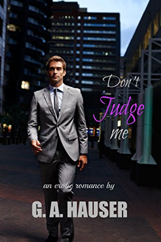 Don't Judge Me by G.A. Hauser