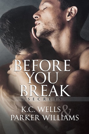 Before You Break by K.C. Wells and Parker Williams