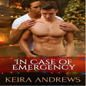In Case Of Emergency by Keira Andrews Release Blast, Excerpt & Giveaway!