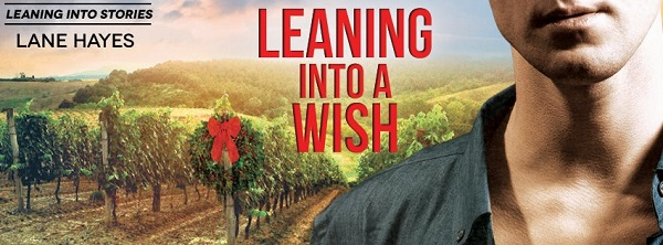 Leaning Into a Wish by Lane Hayes Blog Tour, Excerpt & Giveaway!