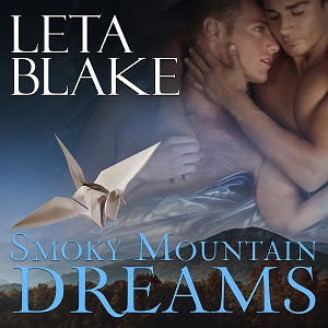 Smokey Mountain Dreams by Leta Blake ~ Audiobook