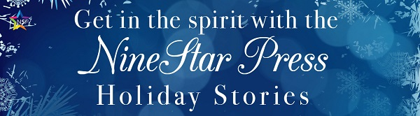 4 Holiday Stories from NineStar Press Week 5 Release Blast, Excerpt & Giveaway!