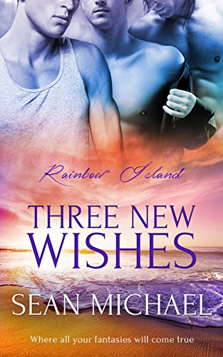 Three New Wishes by Sean Michael