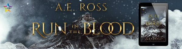Run In The Blood by A.E. Ross Release Blast, Excerpt & Giveaway!