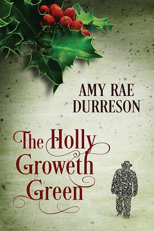 The Holly Groweth Green by Amy Rae Durreson