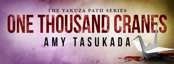 One Thousand Cranes by Amy Tasukada Release Blast, Excerpt & Giveaway!