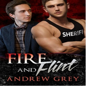Fire and Flint by Andrew Grey Guest Post & Excerpt!