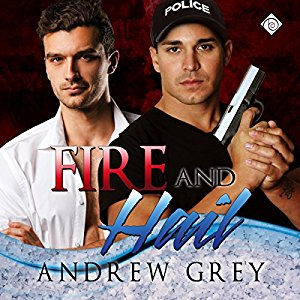 Fire and Hail by Andrew Grey ~ Audiobook