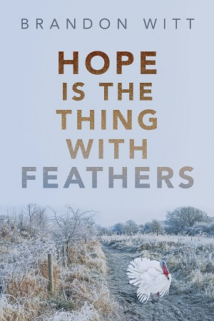 Hope is the Thing With Feathers by Brandon Witt