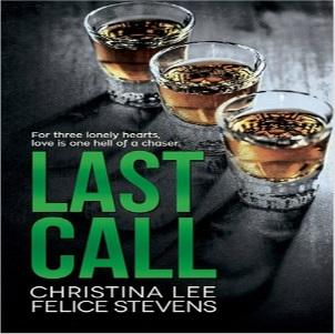 Last Call by Christina Lee & Felice Stevens Release Blast & Excerpt!