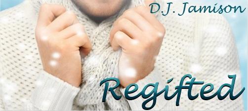 Regifted by D.J. Jamison Release Blast & Excerpts!