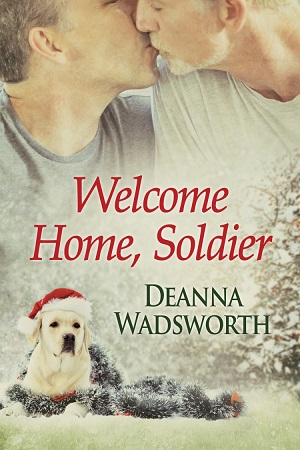 Welcome Home, Soldier by Deanna Wadsworth
