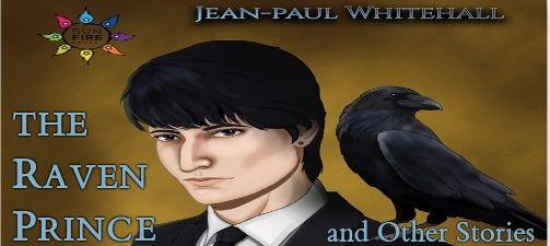 The Raven Prince & Other Stories by Jean-Paul Whitehall Release Blast, Excerpt & Giveaway!