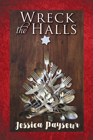 Wreck the Halls by Jessica Payseur