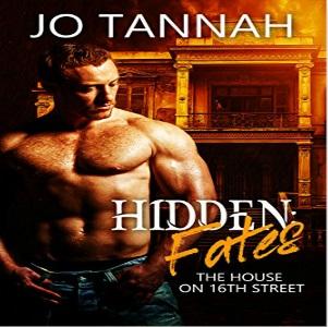 Hidden: Fates (The House on 16th Street) by Jo Tannah