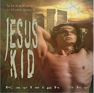 Jesus Kid by Kayleigh Sky Release Blast, Excerpt & Giveaway!