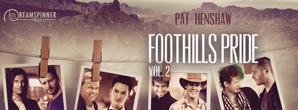 Foothills Pride Vol II by Pat Henshaw Blog Tour, Interview, Excerpts & Review!