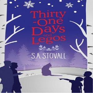 Thirty-One Days and Legos by S.A. Stovall Guest Post & Excerpt!
