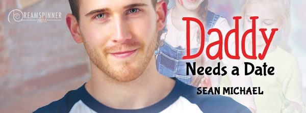 Daddy Needs a Date by Sean Michael