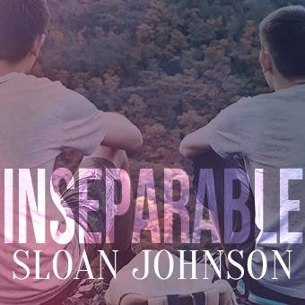 Inseparable by Sloan Johnson Release Blast, Excerpt & Giveaway!