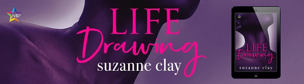 Life Drawing by Suzanne Clay Release Blast, Excerpt & Giveaway!