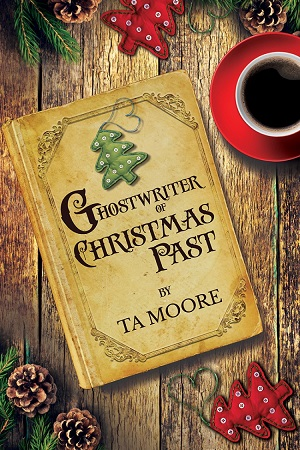 Ghostwriter of Christmas Past by T.A. Moore
