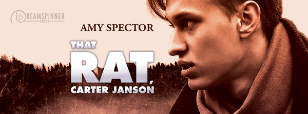 That Rat, Carter Janson by Amy Spector Guest Post, Excerpt & Giveaway!