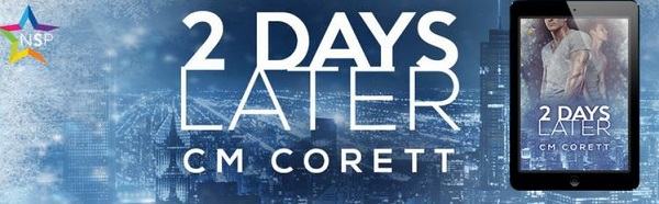 2 Days Later by C.M. Corett