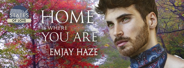 Home Is Where You Are by Emjay Haze Blog Tour, Guest Post, Excerpt & Giveaway!