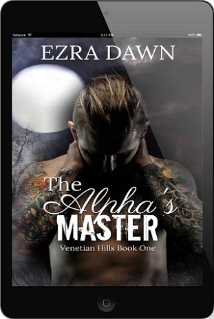 The Alpha's Master by Ezra Dawn