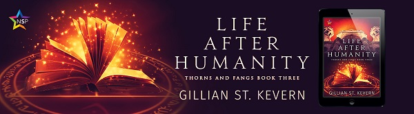 Life After Humanity by Gillian St. Kevern Release Blast, Excerpt & Giveaway!