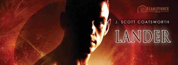 Lander by J. Scott Coatsworth