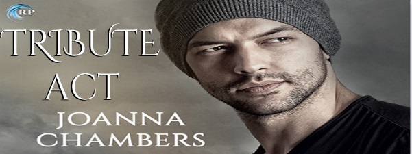 Tribute Act by Joanna Chambers Blog Tour, Excerpt & Giveaway!