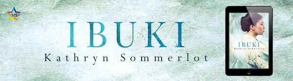 Ibuki by Kathryn Sommerlot Release Blast, Excerpt & Giveaway!