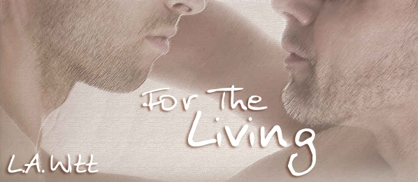 For The Living by L.A. Witt Retro Review & Audio Blog Tour, Excerpt, Review & Giveaway!