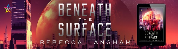 Beneath the Surface by Rebecca Langham Release Blast, Excerpt & Giveaway!