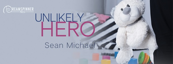 Unlikely Hero by Sean Michael (2nd Edition)
