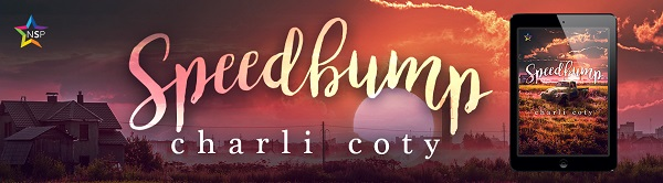 Speedbump by Charli Coty Release Blast, Excerpt & Giveaway!