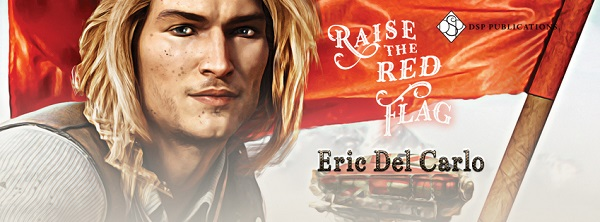 Raise the Red Flag by Eric Del Carlo
