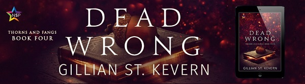 Dead Wrong by Gillian St. Kevern Release Blast, Excerpt & Giveaway!