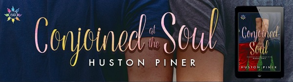Conjoined at the Soul by Huston Piner Release Blast, Excerpt & Giveaway!