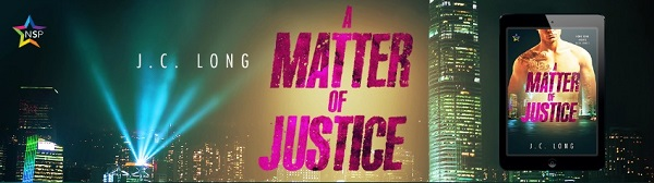 A Matter of Justice by J.C. Long Release Blast, Excerpt & Giveaway!