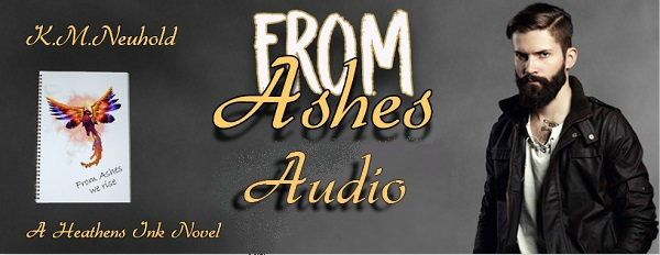 From Ashes by K.M. Neuhold Audio Tour, Excerpt & Giveaway!