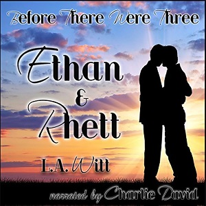 Before There Were Three: Ethan & Rhett by L.A. Witt Audio Blog Tour, Excerpt & Giveaway!