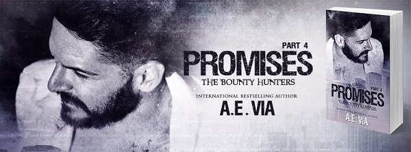 Promises Part 4 by A.E. Via Blog Tour, Exclusive Excerpt & Giveaway!