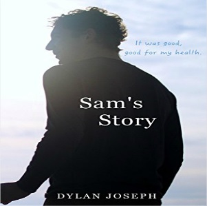 Sam's Story: It's Good for Your Health by Dylan Joseph